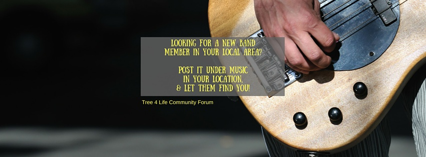 looking-for-a-new-local-band-member-tree-4-life-online-community-forum